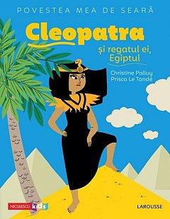 Cleopatra si regatul ei, Egiptul. Povestea mea de seara