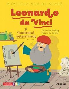 Leonardo da Vinci si portretul neterminat. Povestea mea de seara