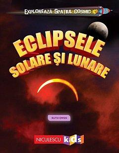 Eclipsele solare si lunare. Exploreaza spatiul cosmic
