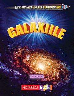 Galaxiile. Exploreaza spatiul cosmic