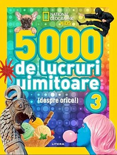 5000 de lucruri uimitoare (despre orice!). Vol. 3