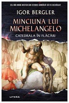 Minciuna lui Michelangelo. Catedrala in flacari