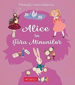 Alice in Tara Minunilor. Povesti nemuritoare