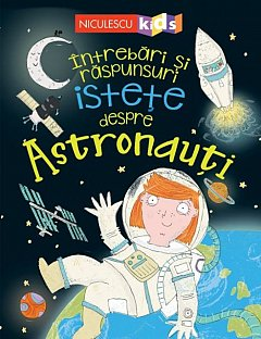 Intrebari si raspunsuri istete despre Astronauti