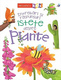 Intrebari si raspunsuri istete despre Plante