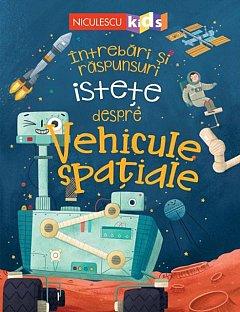 Intrebari si raspunsuri istete despre Vehicule spatiale