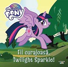 My Little Pony. Fii curajoasa, Twilight Sparkle!