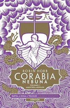 Corabia nebuna, vol.1. Amintirea aripilor. Trilogia Corabiile insufletite, partea a II-a