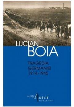 TRAGEDIA GERMANIEI - 1914-1945 ED. A II-A