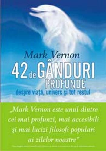 42 DE GANDURI PROFUNDE DESPRE VIATA,UNIV