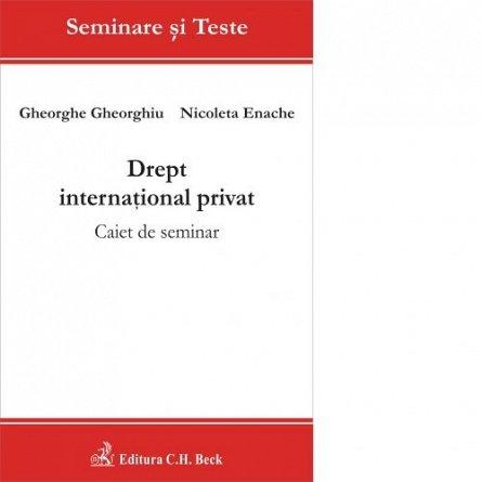 DREPT INTERNATIONAL PRIVAT. CAIET DE SEM