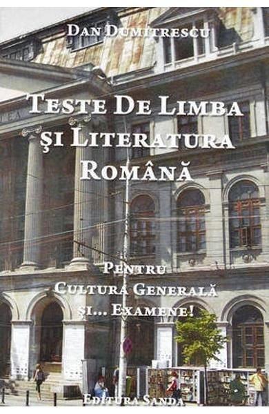 Teste De Limba Si Literatura Romana Pentru Bac, Admitere Si... Cultura Generala, Dan Dumitrescu