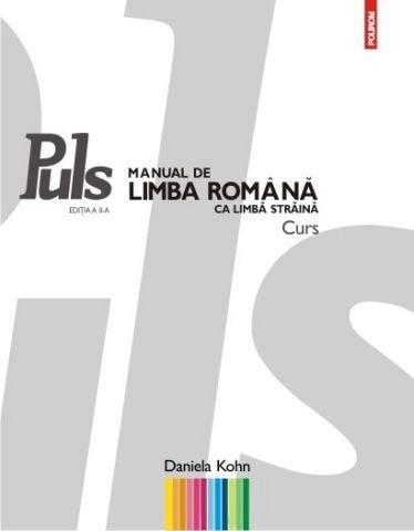 PULS. MANUAL DE LIMBA ROMANA CA LIMBA STRAINA. NIVELURILE A1-A2