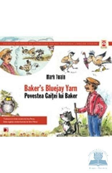 POVESTEA GAITEI LUI BAKER / BAKER`S BLUEJAY YARN