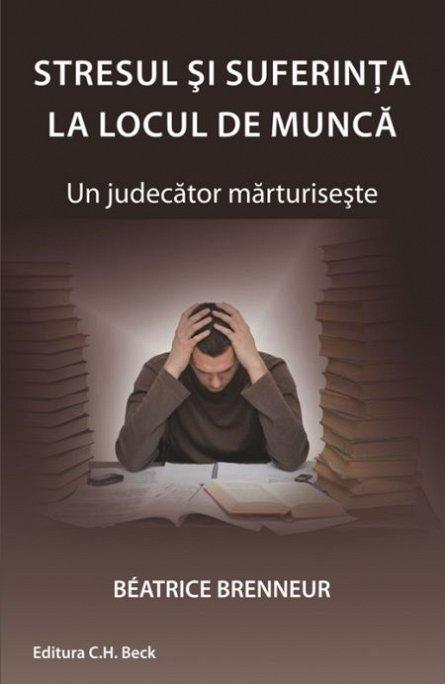 STRESUL SI SUFERINTA LA LOCUL DE MUNCA UN JUDECATOR MARTURISESTE