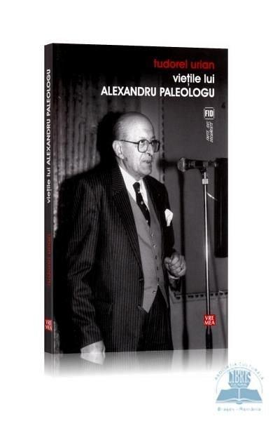 Vietile lui Alexandru Paleologu - Tudorel Urian