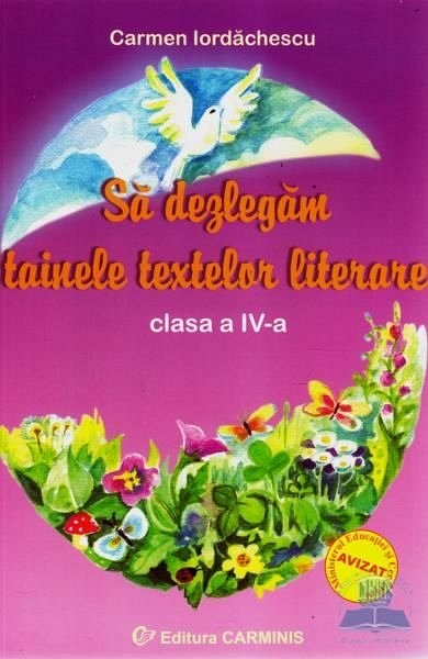 Tainele textelor literare clasa a IV-a - Carmen Iordachescu