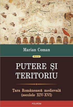 PUTERE SI TERITORIU. TARA ROMANEASCA MEDIEVALA (SEC XIV-XVI)