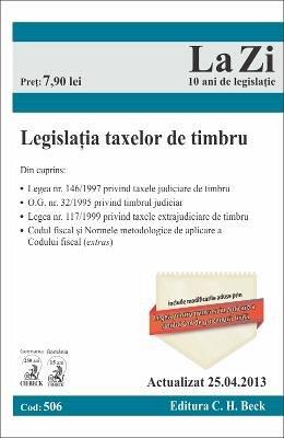 LEGISLATIA TAXELOR DE TIMBRU LA ZI COD 506 (ACTUALIZARE 25.04.2013)