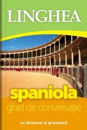 SPANIOLA. GHID DE CONVERSATIE ED A II-A