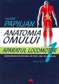ANATOMIA OMULUI, VOL 1. APARATUL LOCOMOTOR