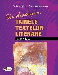 SA DESLUSIM TAINELE TEXTELOR LITERARE IV? CLEOPATRA MIHAILESCU, TUDORA PITILA