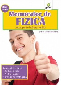 MEMORATOR DE FIZICA. CLASA A VIII-A