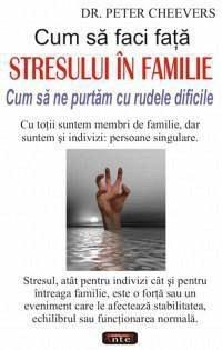 CUM SA FACI FATA STRESULUI �N FAMILIE