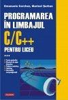 PROGRAMAREA IN LIMBAJUL C/C++ PENTRU LICEU. VOL III