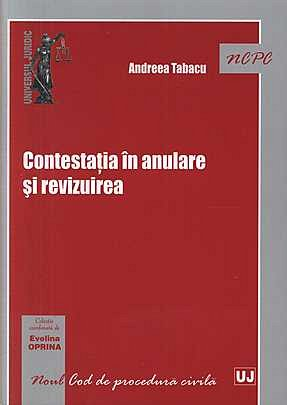 CONTESTATIA IN ANULARE SI REVIZUIREA (ANDREEA TABACU)