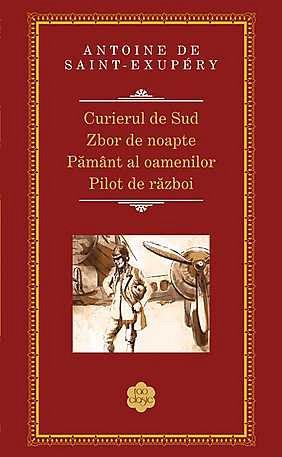 CURIERUL DE SUD.ZBOR DE NOAPTE.PAMANT AL OAMENILOR.PILOT DE RAZBOI. RAO CLASIC