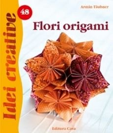 FLORI ORIGAMI - IDEI CREATIVE 48
