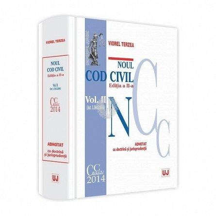 NOUL COD CIVIL ADNOTAT CU DOCTRINA SI JURISPRUDENTA ed II. VOL II  (ART. 1164-2664) TERZEA