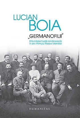 GERMANOFILII. ELITA INTELECTUALA ROMANEASCA (HC)