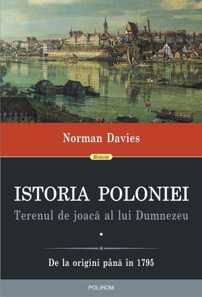 ISTORIA POLONIEI. TERENUL DE JOACA A LUI DUMNEZEU (2 VOL)
