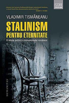 STALINISM PENTRU ETERNITATE