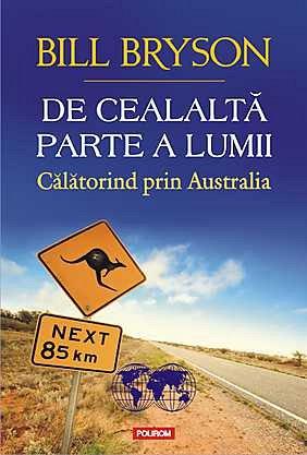DE CEALALTA PARTE A LUMII. CALATORIND PRIN AUSTRALIA