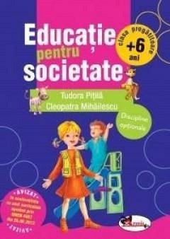EDUCATIE PENTRU SOCIETATE - TUDORA PITILA, CLEOPATRA MIHAILESCU