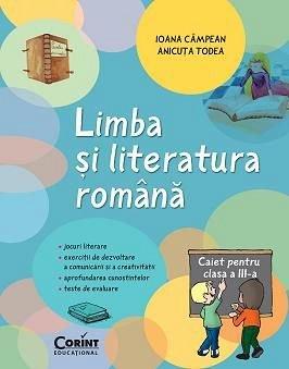 CAIET ELEV CLS. A III-A LIMBA SI LITERATURA ROMANA ? CAMPEAN