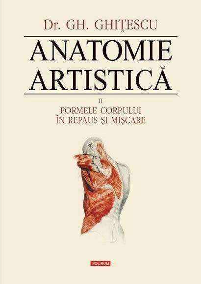 Anatomie artistica, vol. II. Formele corpului in repaus si miscare
