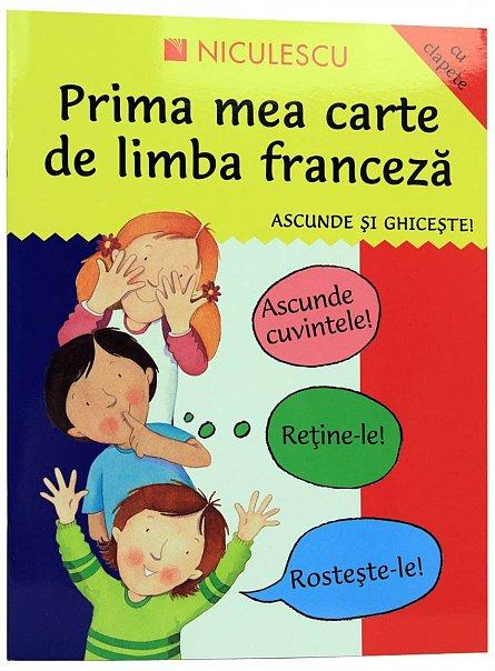 PRIMA MEA CARTE DE LIMBA FRANCEZA. ASCUNDE SI GHICESTE