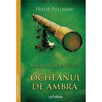 OCHEANUL DE AMBRA (MATERIILE INTUNECATE, VOL 3)
