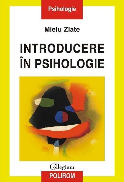 INTRODUCERE IN PSIHOLOGIE (EDITIA A III-A)