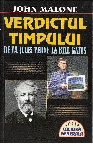 Verdictul timpuriu, De la Jules Verne la Bill Gates, John Malone