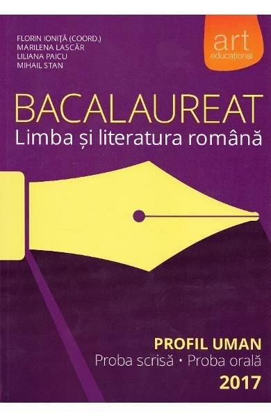 BACALAUREAT. LIMBA SI LITERATURA ROMANA. PROFIL UMAN. 2016