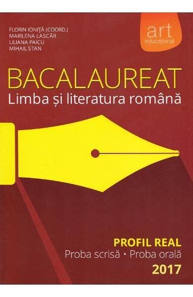 BACALAUREAT. LIMBA SI LITERATURA ROMANA. PROFIL REAL. 2016