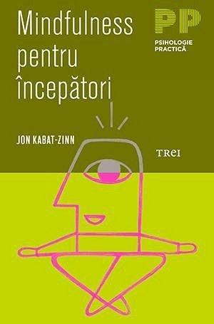 MINDFULNESS PENTRU INCEPATORI