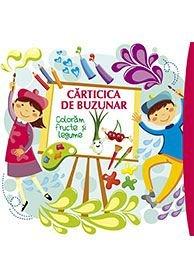CARTICICA DE BUZUNAR. COLORAM FRUCTE SI LEGUME