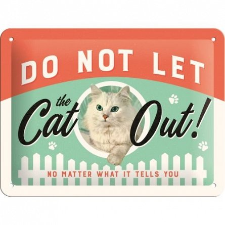 NA Placa 15x20 26189 Do Not Let The Cat Out