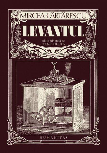 LEVANTUL (EDITIE ADNOTATA DE COSMIN CIOTLOS)